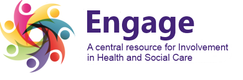 Engage - a central resource for Involvement in Health and Social Care