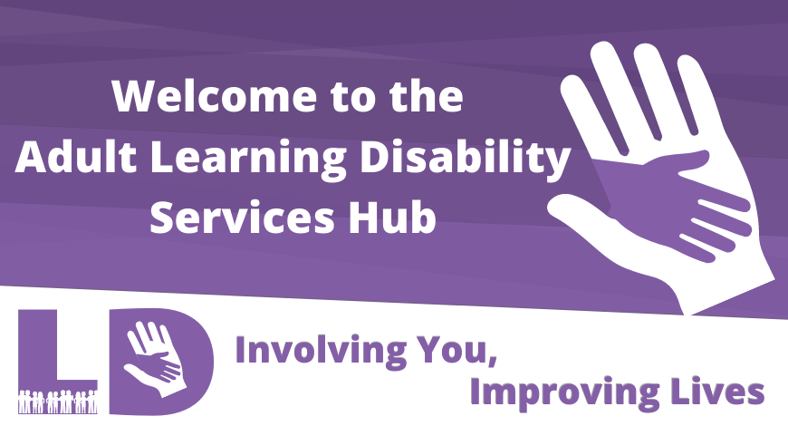 Welcome to the Adult Learning Disability Services Hub